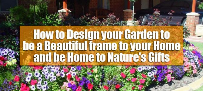 how to design a garden to be a beautiful frame for your home, be ...